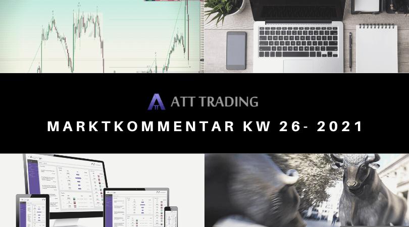 Wann kommt die Tech-Korrektur - Marktkommentar KW 26/2021