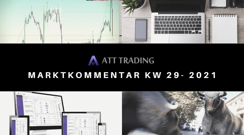 Aktienmärkte geben etwas nach; EZB und FED voraus - Marktkommentar KW 29/2021